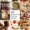 25 Gluten-Free Tea Time Recipes
