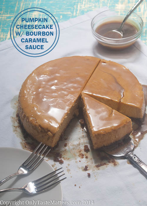 Pumpkin Cheesecake with Bourbon Caramel Sauce | Only Taste Matters