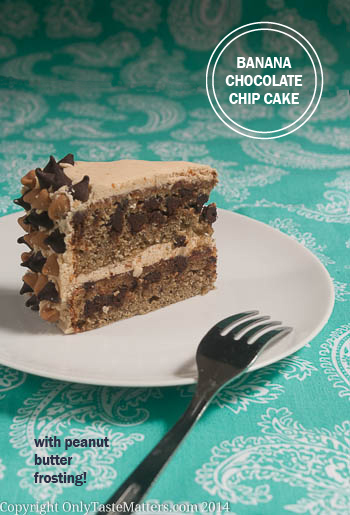 Banana Chocolate Chip Cake with Peanut Butter Frosting | Only taste ...